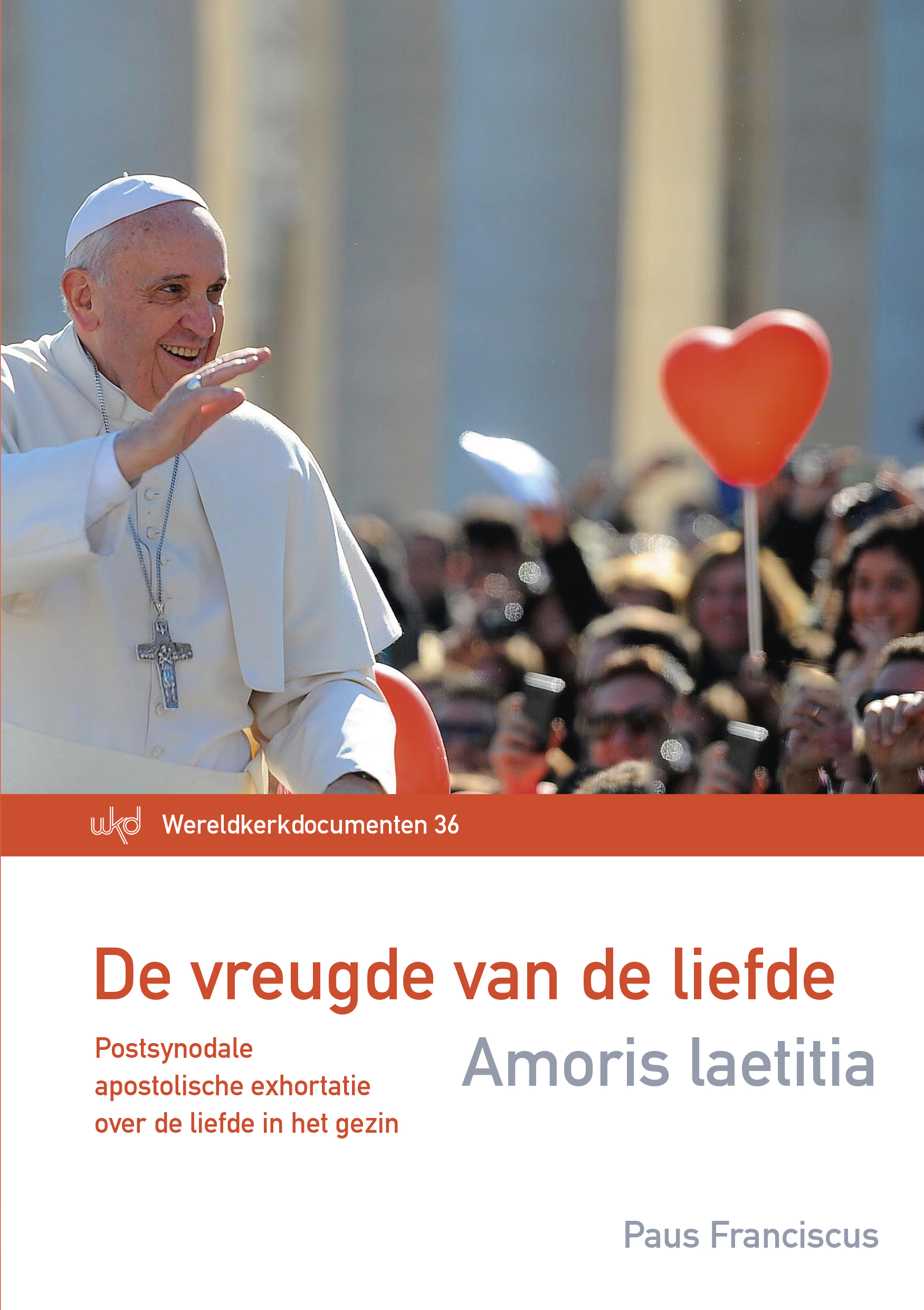 Amoris Laetitia De Vreugde Van De Liefde Gezinspastoraal